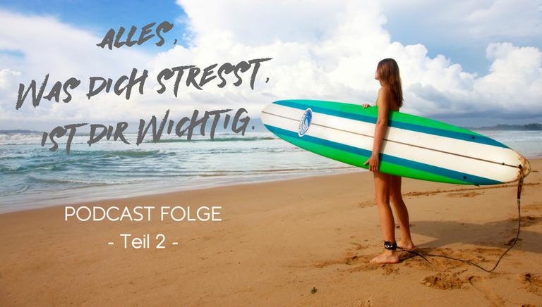 #23: Alles Was Dich Stresst, Ist Dir Wichtig (Teil 2) Mit Jacob Drachenberg
