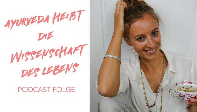 #30: Ayurveda Heißt Die Wissenschaft Des Lebens – Interview Mit Janna Scharfenberg
