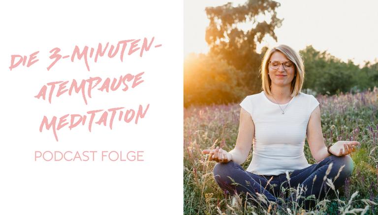 #34: Die 3 Minuten Atempause Meditation