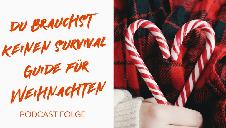 #46: Du Brauchst Keinen Survival Guide Für Weihnachten