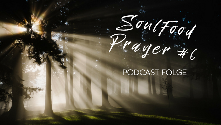 SoulFood Sunday Prayer #6