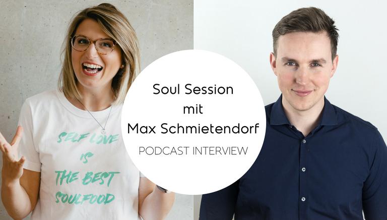 """#67: Wie Du Dein """"Warum"""" Findest – Soul Session Mit Max Schmietendorf"""