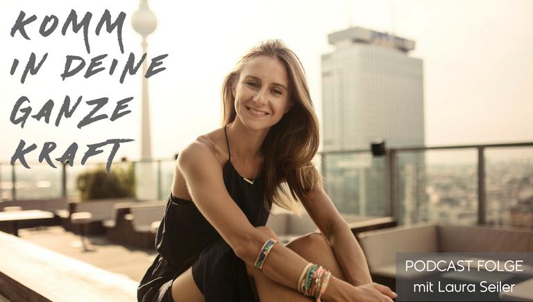 #07: Komm In Deine Ganze Kraft – Soul Session Mit Laura Seiler