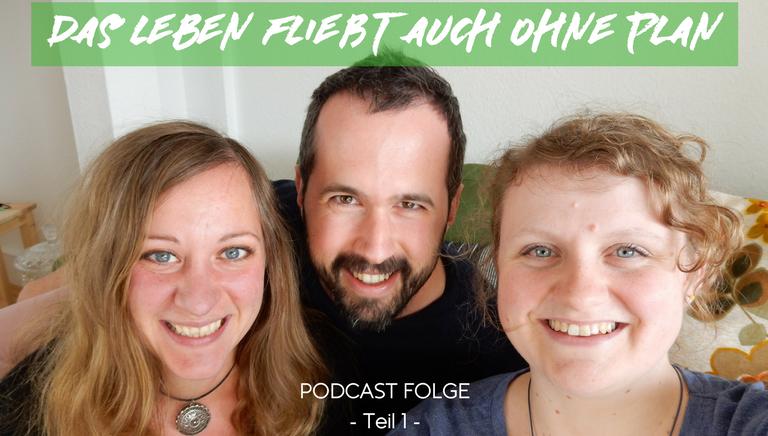 #10: Das Leben Fließt Auch Ohne Plan Mit Katja & Marlen // Teil 1