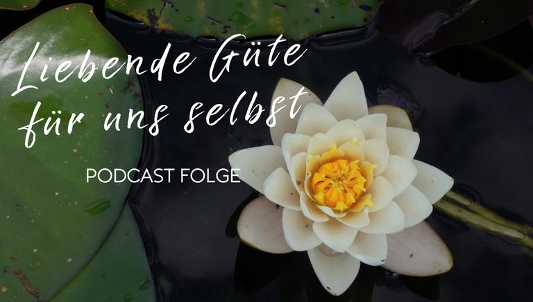 #53: Meditation – Liebende Güte Für Uns Selbst