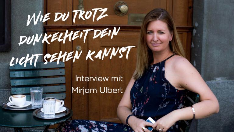 #62: Wie Du Trotz Dunkelheit Dein Licht Sehen Kannst – Interview Mit Mirjam Ulbert