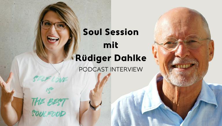 #63: Wie Dein Körper Und Deine Seele Miteinander Kommunizieren – Soul Session Mit Rüdiger Dahlke