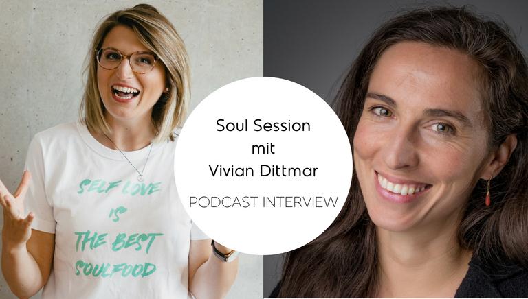 #74: Wie Du Belastende Gefühle Endlich Loslassen Kannst – Soul Session Mit Vivian Dittmar