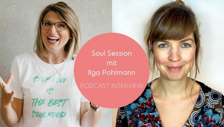 #75: Glücklich Und Frei Mit Weniger Zucker! – Soul Session Mit Ilga Pohlmann