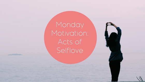 #86: Monday Motivation – Acts Of Selflove