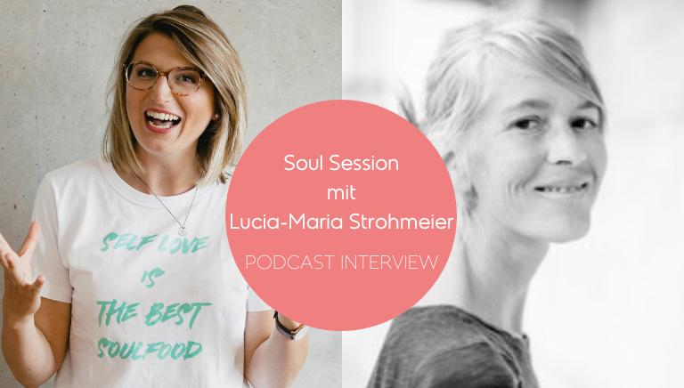 #99: Wie Du Mit Deinem Unterbewusstsein Kommunizierst – Soul Session Mit Lucia-Maria Strohmeier