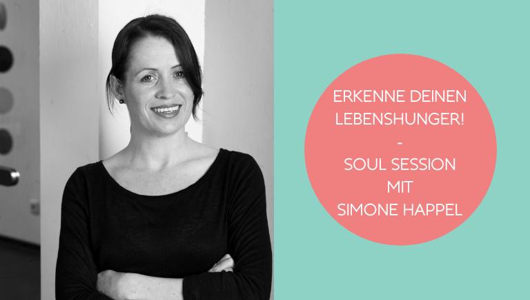 #105: Erkenne Deinen Lebenshunger! – Soul Session Mit Simone Happel