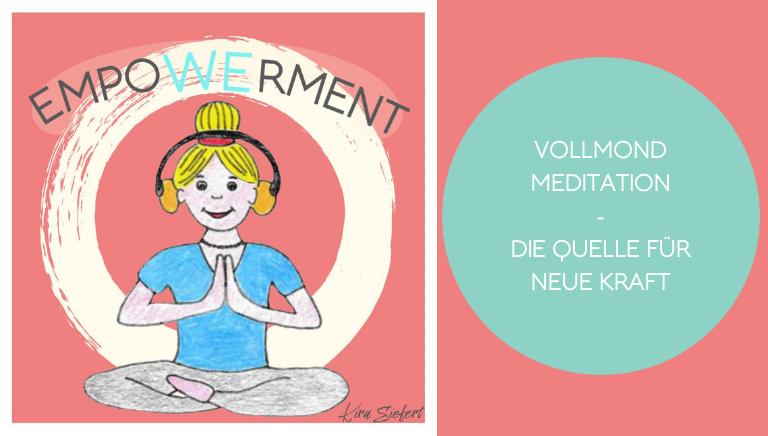 #116: Vollmond Meditation – Die Quelle Für Neue Kraft