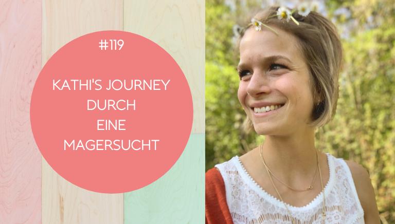 #119: Kathi's Journey – Lerne Dich Zu Lieben